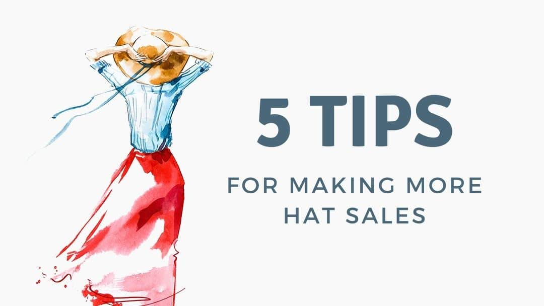5 Tips for Making More Hat Sales
